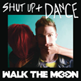 Walk_The_Moon_Shut_Up_And_Dance