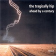 The_Tragically_Hip_Ahead_By_A_Century