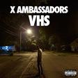 X_Ambassadors_VHS