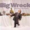 Big_Wreck_The_Pleasure_And_The_Greed