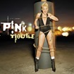 P!nk_Trouble