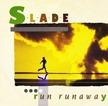 Slade_Run_Runaway