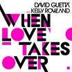 David_Guetta_Feat_Kelly_Rowland_When_Love_Takes_Over