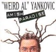 Weird Al_Yankovic_ Amish_Paradise