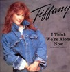 Tiffany_I_Think_We're_Alone_Now